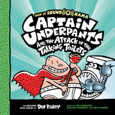 Captain Underpants and the attack of the talking toilets : [the second epic novel] / by Dav Pilkey.