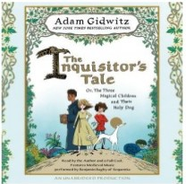 The Inquisitor's Tale, Adam Gidwitz